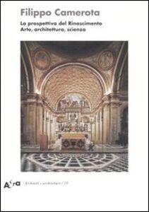 Libro La prospettiva del Rinascimento. Arte, architettura, scienza Filippo Camerota
