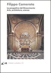 La prospettiva del Rinascimento. Arte, architettura, scienza