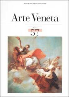 Arte veneta. Rivista di storia dell'arte. Ediz. illustrata. Vol. 57 - copertina