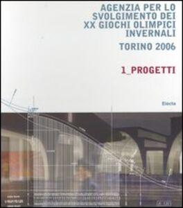 Foto Cover di Agenzia per lo svolgimento dei XX Giochi olimpici invernali. Torino 2006, Libro di  edito da Mondadori Electa