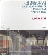 Agenzia per lo svolgimento dei XX Giochi olimpici invernali. Torino 2006