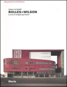 Bolles+Wilson. Opere e progetti
