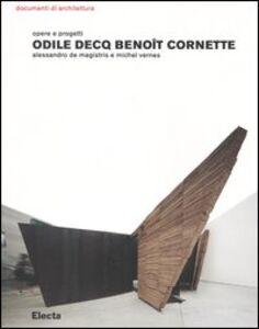Foto Cover di Odile Decq Benoît Cornette. Opere e progetti, Libro di Alessandro De Magistris,Michel Vernes, edito da Mondadori Electa