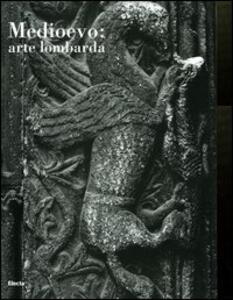 Medioevo: arte lombarda. Atti del Convegno internazionale di studi (Parma, 26-29 settembre 2001)