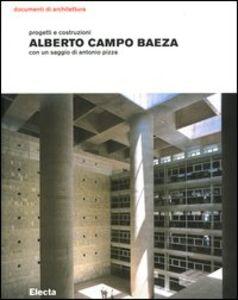 Libro Alberto Campo Baeza. Progetti e costruzioni Antonio Pizza