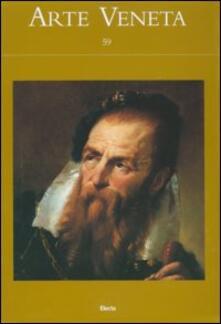 Arte veneta. Rivista di storia dell'arte. Ediz. illustrata. Vol. 59 - copertina