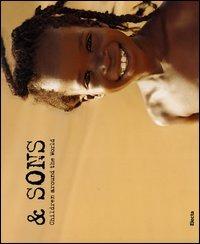 & Sons. Children around the world. Ediz. italiana e inglese - Zordan Luca - wuz.it
