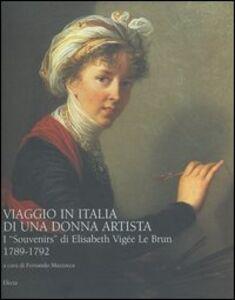 Foto Cover di Viaggio in Italia di una donna artista. I «Souvenirs» di Elisabeth Vigeé Le Brun 1789-1792, Libro di  edito da Mondadori Electa