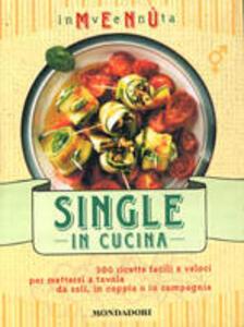 Inventa menù. Single in cucina