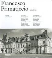 Francesco Primaticcio architetto