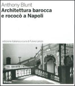 Libro Architettura barocca e rococò a Napoli Anthony Blunt