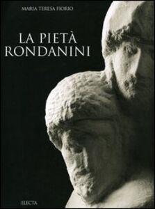 Foto Cover di La Pietà Rondanini, Libro di Maria Teresa Fiorio, edito da Mondadori Electa