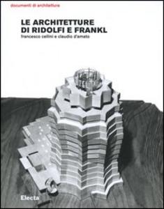 Libro Le architetture di Ridolfi e Frankl. Opere e progetti Francesco Cellini , Claudio D'Amato