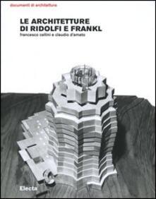 Le architetture di Ridolfi e Frankl. Opere e progetti - Francesco Cellini,Claudio D'Amato - copertina