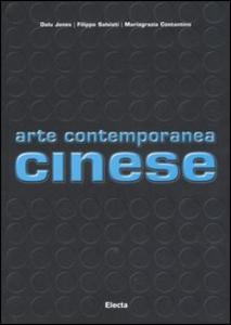 Libro Arte contemporanea cinese Mariagrazia Costantino , Dalu Jones , Filippo Salviati