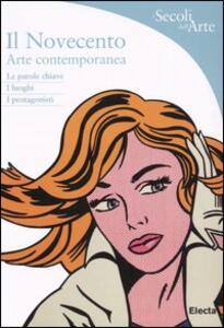 Il Novecento. Arte contemporanea