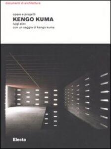 Foto Cover di Kengo Kuma. Opere e progetti, Libro di Luigi Alini, edito da Mondadori Electa
