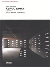 Kengo Kuma. Opere e progetti