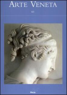 Arte veneta. Rivista di storia dell'arte. Vol. 60 - copertina