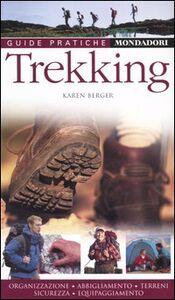 Libro Trekking. Organizzazione, abbigliamento, terreni, sicurezza, equipaggiamento Karen Berger