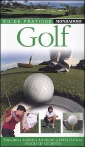 Libro Golf. Percorsi, tornei, tecniche, attrezzatura, regole e etichetta