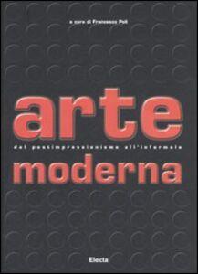 Libro Arte moderna. Dal Postimpressionismo all'Informale