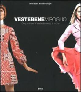 Vestebene Miroglio. Cinquant'anni di storia attraverso la moda