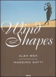 Libro Wind Shapes. Ediz. italiana e inglese Massimo Gatti