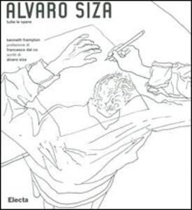 Álvaro Siza. Tutte le opere