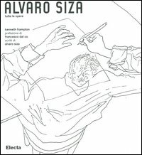 Álvaro Siza. Tutte le opere - Frampton Kenneth - wuz.it