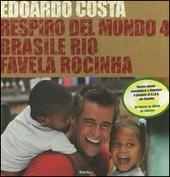 Respiro del mondo 4. Brasile Rio favela Rocinha. Ediz. italiana e inglese