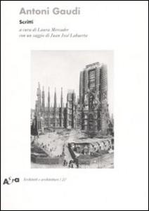 Libro Antoni Gaudí. Scritti