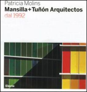 Foto Cover di Mansilla + Tuñón arquitectos dal 1992, Libro di Patricia Molins, edito da Mondadori Electa