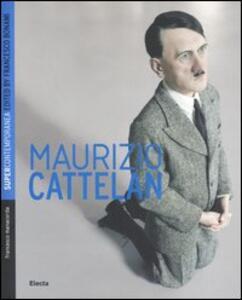 Maurizio Cattelan. Ediz. inglese