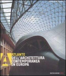 Foto Cover di Atlante dell'architettura contemporanea in Europa, Libro di Christian de Poorter, edito da Mondadori Electa