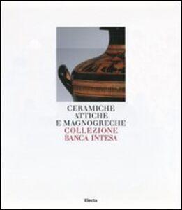 Foto Cover di Ceramiche attiche e magnogreche. Collezione Banca Intesa, Libro di  edito da Mondadori Electa