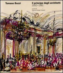 Libro Tomaso Buzzi. Il principe degli architetti (1900-1981)