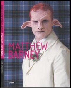 Foto Cover di Matthew Barney, Libro di Massimiliano Gioni, edito da Mondadori Electa