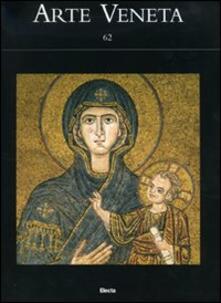 Arte Veneta. Rivista di storia dell'arte. Vol. 62 - copertina