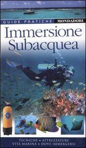 Libro Immersione subacquea. Ediz. illustrata