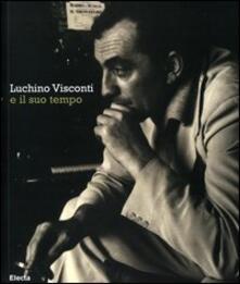 Equilibrifestival.it Luchino Visconti e il suo tempo. Catalogo della mostra (Roma, 13 ottobre-2 novembre 2006) Image