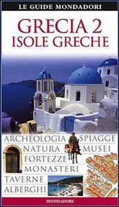 Foto Cover di Grecia. Isole greche, Libro di  edito da Mondadori Electa