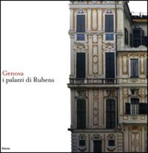 Genova. I palazzi di Rubens. Ediz. italiana e inglese