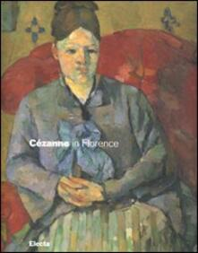 Cézanne in Florence. Two collectors and the 1910 exhibition of impressionism. Catalogo della mostra (Firenze, 2 March-29 July 2007) - copertina