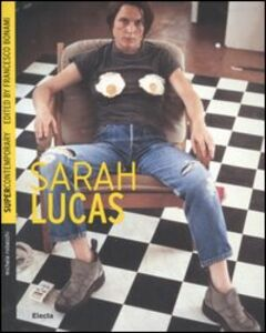 Libro Sarah Lucas. Ediz. inglese Michele Robecchi