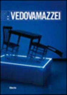 Vedovamazzei. Catalogo della mostra (Museo d'arte Donnaregina, Napoli, 18 novembre 2006-22 gennaio 2007) - Stefano Chiodi - copertina