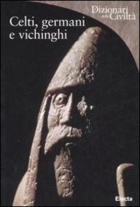 Libro Celti, germani e vichinghi Roberta Gianadda