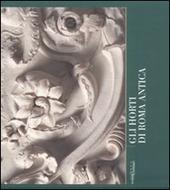 Gli horti di Roma antica. Quaderni capitolini. Vol. 2