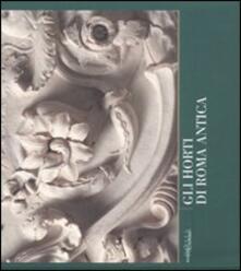 Gli horti di Roma antica. Quaderni capitolini. Vol. 2 - Maddalena Cima,Emilia Talamo - copertina