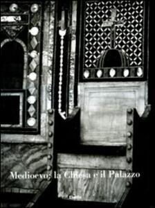 Medioevo: la chiesa e il palazzo. Atti del Convegno internazionale di studi (Parma, 20-24 settembre 2005)